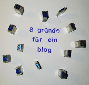 Acht Gründe für ein Blog
